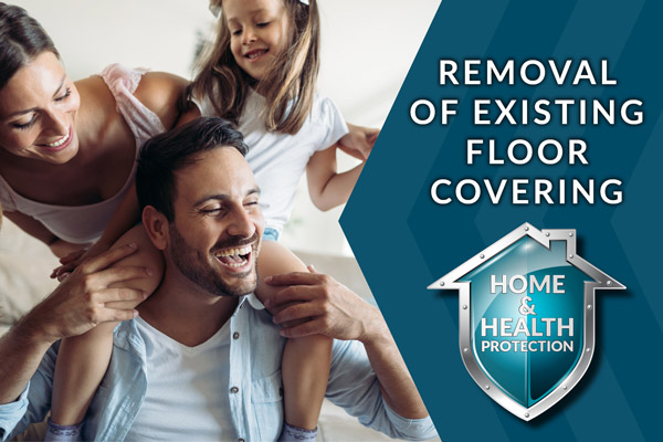 Floors To Go is dedicated to your home and health during the removal of existing floors.